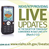 SOT promo graphic showing a cellphone and the words 'NIEHS/NTP Providing Live Updates'