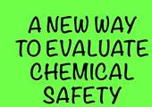 A new way to evaluate chemical safety