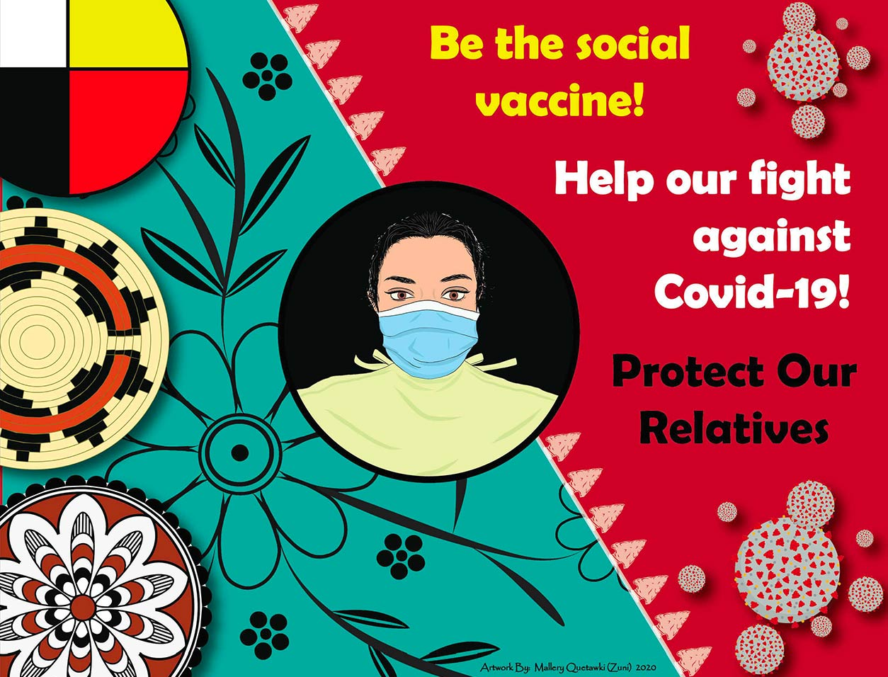 Mallery Quetawki artwork-Be the social vaccine! Help our fight against COVID-19! Protect Our Relatives